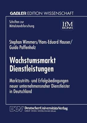 Wachstumsmarkt Dienstleistungen: Marktzutritts- Und Erfolgsbedingungen Never Unternehmensnaher Dienstleister in Deutschland - Meisterwerke Nordischer Musik = Masterpieces of Nordic Music 82 (Paperback)