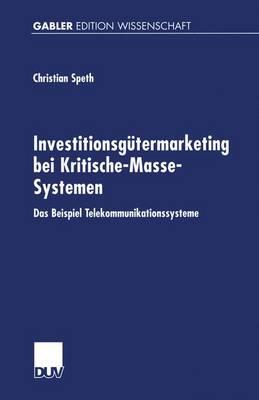 Investitionsgutermarketing bei Kritische-Masse-Systemen (Paperback)