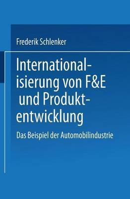 Internationalisierung Von F&e Und Produktentwicklung: Das Beispiel Der Automobilindustrie - Gabler Edition Wissenschaft (Paperback)
