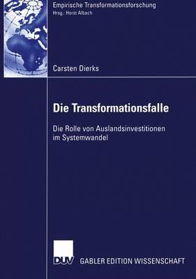Die Transformationsfalle - Empirische Transformationsforschung (Paperback)