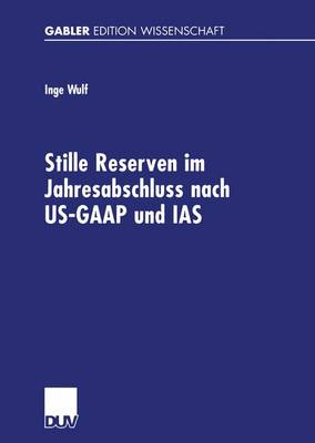 Stille Reserven im Jahresabschluss Nach US-GAAP und IAS (Paperback)