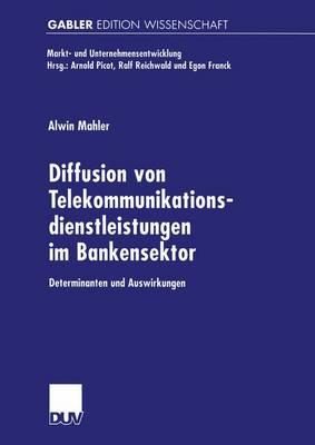 Diffusion von Telekommunikationsdienstleistungen im Bankensektor - Markt-und Unternehmensentwicklung / Markets and Organisations (Paperback)