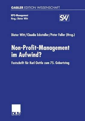 Non-Profit-Management Im Aufwind?: Festschrift F r Karl Oettle Zum 75. Geburtstag - Npo-Management (Paperback)