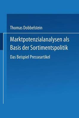 Marktpotenzialanalysen ALS Basis Der Sortimentspolitik: Das Beispiel Presseartikel - Gabler Edition Wissenschaft (Paperback)