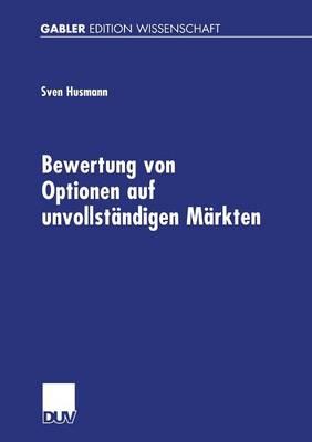 Bewertung Von Optionen Auf Unvollst ndigen M rkten - Gabler Edition Wissenschaft (Paperback)