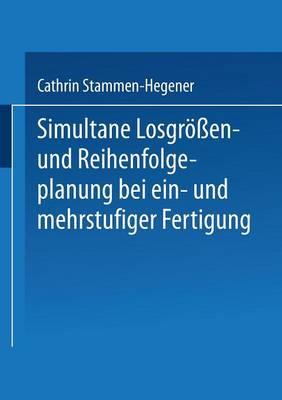 Simultane Losgr en- Und Reihenfolgeplanung Bei Ein- Und Mehrstufiger Fertigung - Gabler Edition Wissenschaft (Paperback)