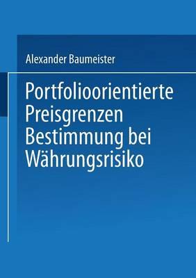 Portfolioorientierte Preisgrenzenbestimmung Bei W hrungsrisiko - Gabler Edition Wissenschaft (Paperback)