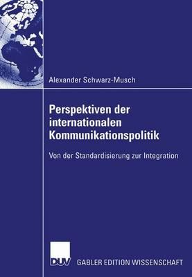 Perspektiven der Internationalen Kommunikationspolitik (Paperback)