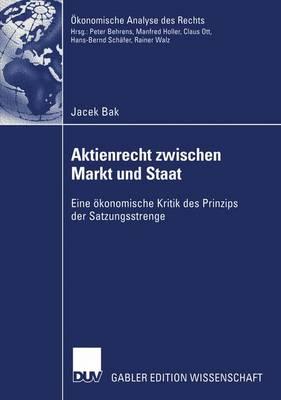 Aktienrecht Zwischen Markt und Staat - Okonomische Analyse Des Rechts (Paperback)