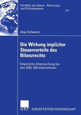 Die Wirkung Impliziter Steuervorteile des Bilanzrechts - Schriften zum Steuer-, Rechnungs- und Prufungswesen (Paperback)