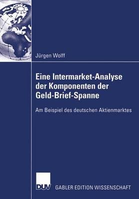 Eine Intermarket-Analyse der Komponenten der Geld-Brief-Spanne (Paperback)
