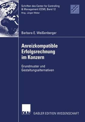 Anreizkompatible Erfolgsrechnung im Konzern - Schriften DES Center for Controlling and Management (Ccm) 12 (Paperback)