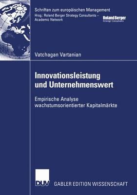 Innovationsleistung und Unternehmenswert - Schriften Zum Europaischen Management (Paperback)