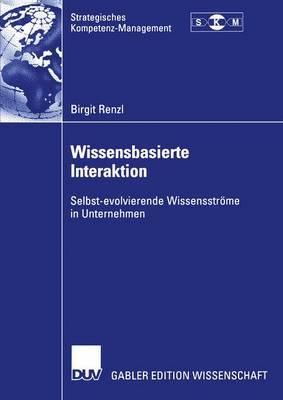 Wissensbasierte Interaktion - Strategisches Kompetenz-management (Paperback)