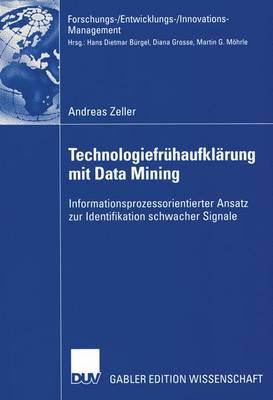Technologiefruhaufklarung mit Data Mining - Forschungs-/Entwicklungs-/Innovations-management (Paperback)