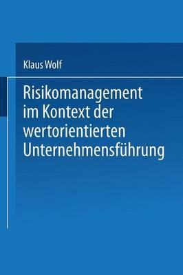 Risikomanagement Im Kontext Der Wertorientierten Unternehmensf hrung (Paperback)