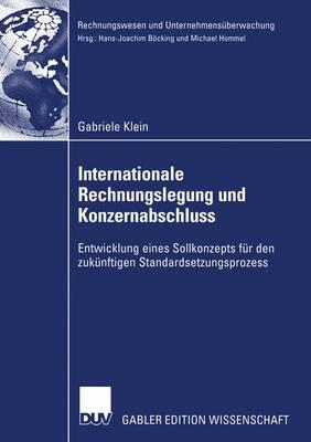 Internationale Rechnungslegung und Konzernabschluss - Rechnungswesen und Unternehmensuberwachung (Paperback)