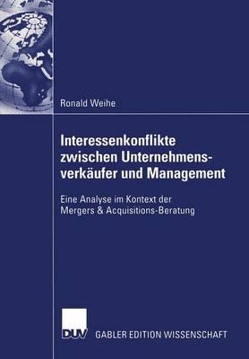 Interessenkonflikte Zwischen Unternehmensverkaufer und Management (Paperback)