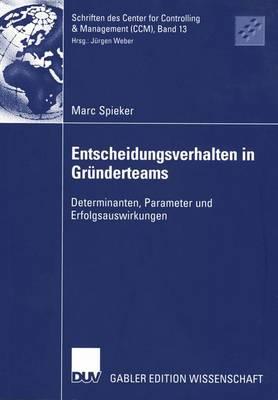 Entscheidungsverhalten in Grunderteams - Schriften DES Center for Controlling and Management (Ccm) 13 (Paperback)
