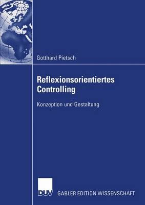 Reflexionsorientiertes Controlling (Paperback)