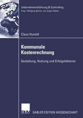 Kommunale Kostenrechnung - Unternehmensfuhrung and Controlling (Paperback)