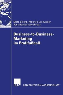 Business-To-Business-Marketing Im Profifu�ball (Hardback)