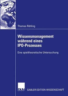 Wissensmanagement Wahrend Eines IPO-Prozesses (Paperback)