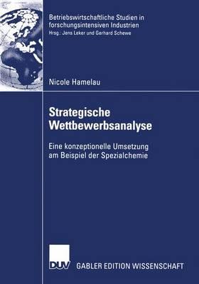 Strategische Wettbewerbsanalyse - Betriebswirtschaftliche Studien in Forschungsintensiven Industrien (Paperback)