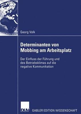 Determinanten Von Mobbing am Arbeitsplatz (Paperback)