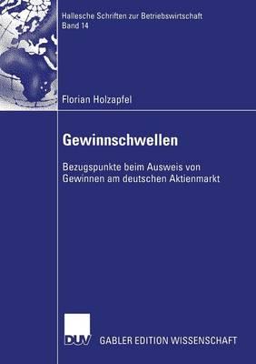 Gewinnschwellen: Bezugspunkte Beim Ausweis Von Gewinnen Am Deutschen Aktienmarkt - Hallesche Schriften Zur Betriebswirtschaft 14 (Paperback)