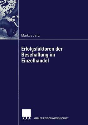 Erfolgsfaktoren Der Beschaffung Im Einzelhandel - Gabler Edition Wissenschaft (Paperback)