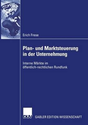 Plan- Und Marktsteuerung in Der Unternehmung (Paperback)