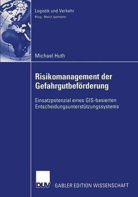 Risikomanagement Der Gefahrgutbeforderung - Risikomanagement Der Gefahrgutbeforderung (Paperback)