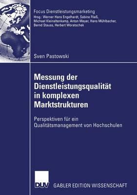 Messung der Dienstleistungsqualitat in Komplexen Marktstrukturen - Fokus Dienstleistungsmarketing (Paperback)