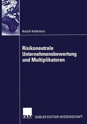 Risikoneutrale Unternehmensbewertung Und Multiplikatoren (Paperback)