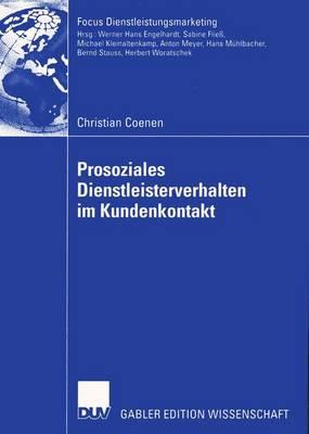 Prosoziales Dienstleisterverhalten im Kundenkontakt - Fokus Dienstleistungsmarketing (Paperback)