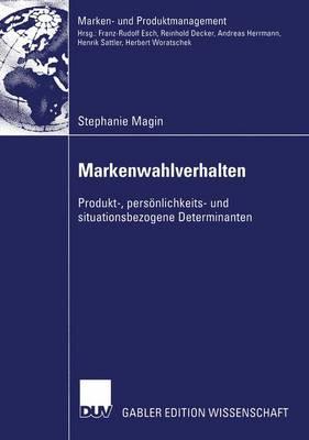 Markenwahlverhalten - Marken- Und Produktmanagement (Paperback)