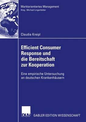 Efficient Consumer Response und die Bereitschaft zur Kooperation - Marktorientiertes Management (Paperback)