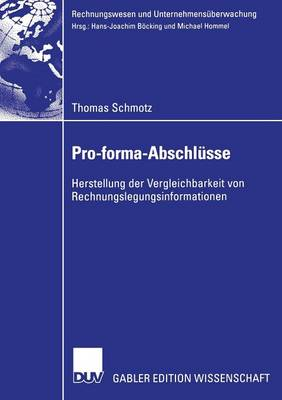 Pro-Forma-Abschlusse: Herstellung Der Vergleichbarkeit Von Rechnungslegungsinformationen - Rechnungswesen Und Unternehmensuberwachung (Paperback)