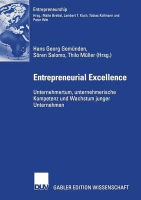 Entrepreneurial Excellence: Unternehmertum, Unternehmerische Kompetenz Und Wachstum Junger Unternehmen - Entrepreneurship (Paperback)