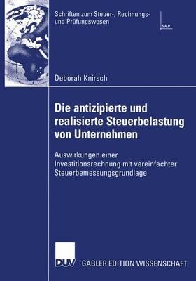 Die Antizipierte und Realisierte Steuerbelastung von Unternehmen (Paperback)