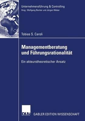 Managementberatung und Fuhrungsrationalitat - Unternehmensfuhrung and Controlling (Paperback)