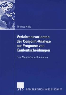 Verfahrensvarianten Der Conjoint-Analyse Zur Prognose Von Kaufentscheidungen: Eine Monte-Carlo-Simulation (Paperback)