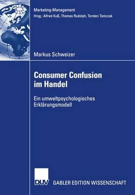 Consumer Confusion im Handel - Marketing-Management (Paperback)
