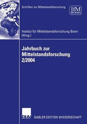 Jahrbuch zur Mittelstandsforschung 2/2004 - Schriften zur Mittelstandsforschung 107 (Paperback)