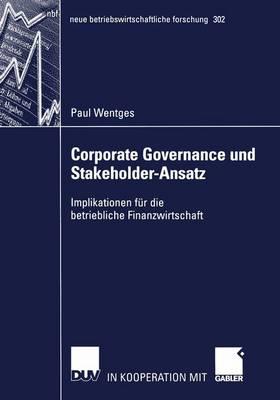 Corporate Governance und Stakeholder-Ansatz - Neue Betriebswirtschaftliche Forschung (NBF) 302 (Paperback)