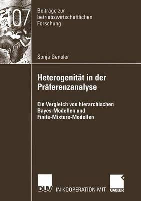 Heterogenitat in der Praferenzanalyse - Beitrage Zur Betriebswirtschaftlichen Forschung 107 (Paperback)