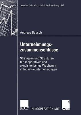 Unternehmungszusammenschlusse - Neue Betriebswirtschaftliche Forschung (NBF) 315 (Paperback)