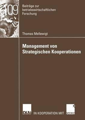 Management von Strategischen Kooperationen - Beitrage Zur Betriebswirtschaftlichen Forschung 109 (Paperback)