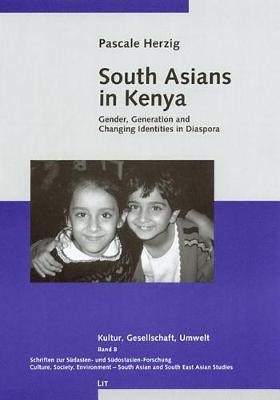 South Asians in Kenya: Gender, Generation and Changing Identities in Diaspora (Paperback)